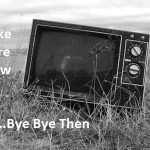 Mixed Feelings: Getting Rid of A TV and Paying the Stupid Licence Anyway